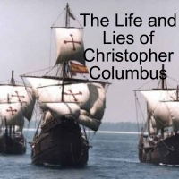 The Life and Lies of Cristopher Columbus