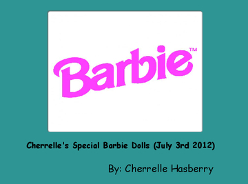Cherrelle's Special Barbie Dolls (July 3rd 2012)
