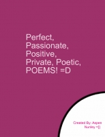 Perfect, Passionate, Positive, Private, Poetic, Poems