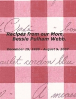 Recipes for out Mom, Bessie Webb