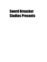 Sword Breacker Studios Presents