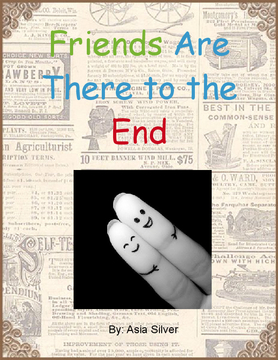 Friends Are There to the End.