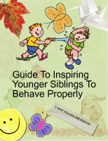 Guide To Inspiring Younger Siblings To Behave Properly