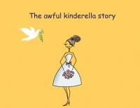 the awful kinderrella story