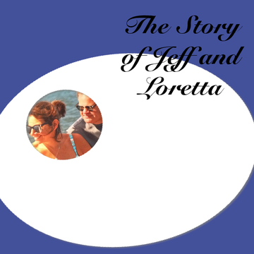 The Story of Jeff and Loretta