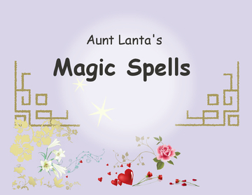 Aunt Lanta's Magic Spells