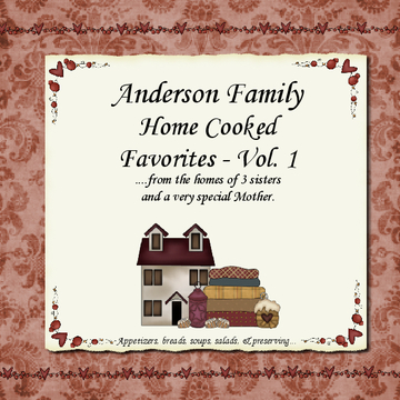 Anderson Family Home Cooked Favorites - Vol. 1