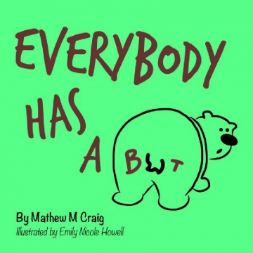 Everybody Has A But