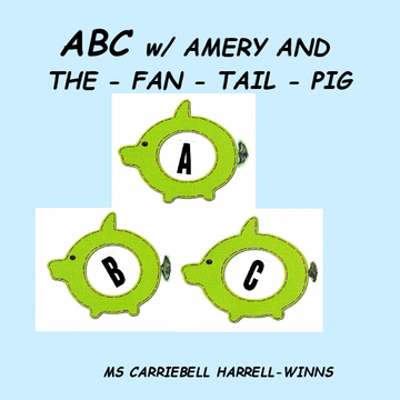 A-B-C w/  AMERY AND - FAN - TAIL - PIG