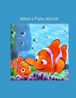 What a Fishy World!