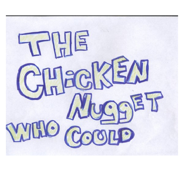 The Chicken Nugget Who Could