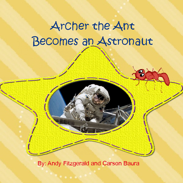 Archer the Ant Becomes an Astronaut