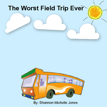The Worst Field Trip Ever