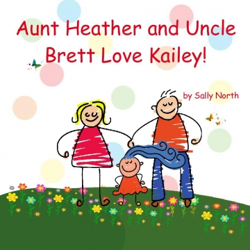 Aunt Heather and Uncle Brett Love Kailey!