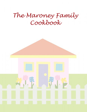 The Maroney Family Cookbook