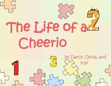 The Life of a Cheerio