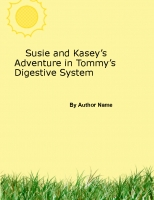 SUSIE AND Kasey's Adventure in Tommy's Digestive System