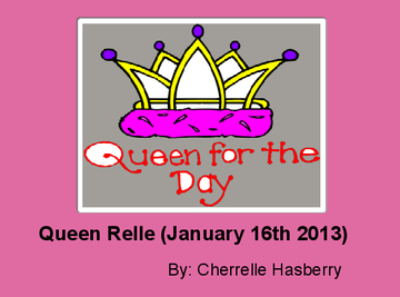 Queen Relle (January 16th 2013)