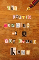 The Poetic Memoirs Of A Boy Called Kent