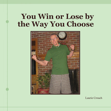 You win or Lose by the way you choose