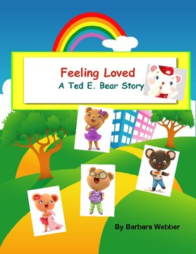 Feeling Loved, A Ted E. Bear Story