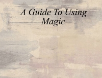 A Guide to Using Magic