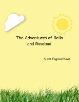 The Adentures of Bella and Rosebud