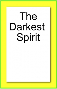 The Darkest Spirit