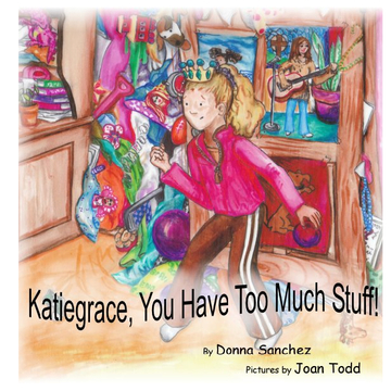 Katiegrace, You Have Too Much Stuff!
