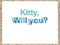 Kitty, Will you?