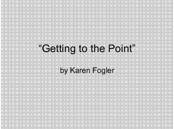 """Getting to the Point"""