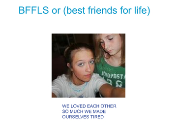 BFFLS (best friends forever)