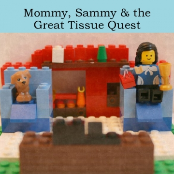 Mommy, Sammy & The Great Tissue Quest