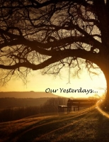 Our Yesterdays...