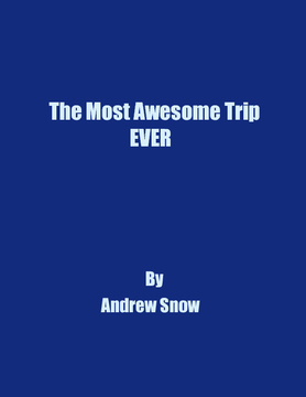 The Most Awesome Trip EVER