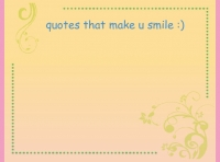 quotes that make you smile :)