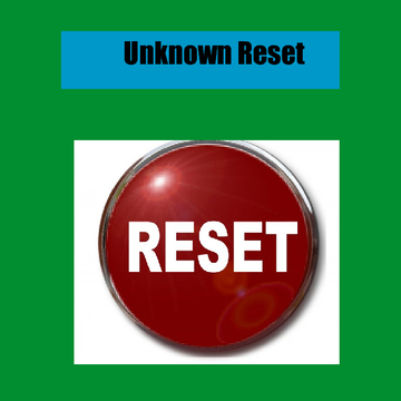 Unknown Reset