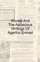 Rhondi And The Audacious Writings Of Agertha Emmet