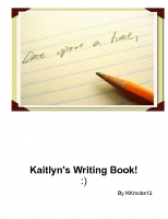 Kaitlyns Writing Book