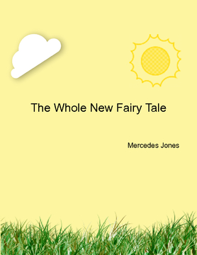 The Whole New Fairy Tale