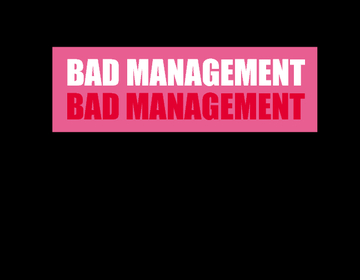 Bad Management