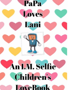 PaPa Loves Lani. An I.M. Children's LoveBook