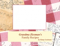 Grandma Ziesman's Family Recipes