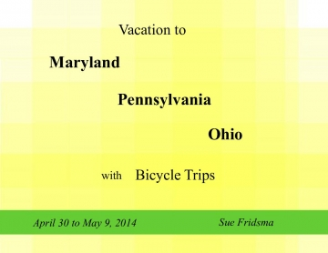 Vacation to Maryland, Pennsylvania, and Ohio with Bike Trips