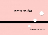 wheres my piggy?