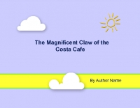 The Magnificent Claw of the Costa Cafe