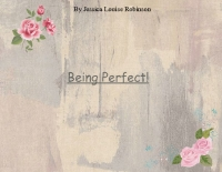 Being Perfect!
