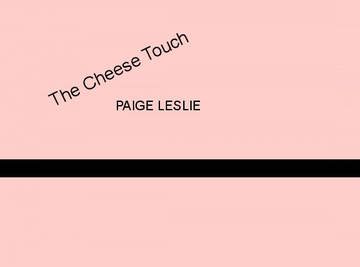 The Cheese Touch