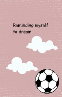 Reminding Myself To Dream