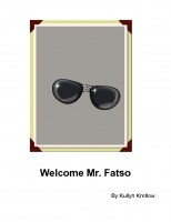 Welcome Mr.Fatso
